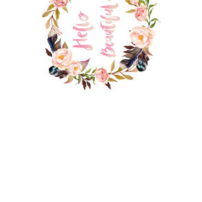 """2 YARDS / 42""""x72"""" / 8 """" TOP & BOTTOM / Hello Beautiful  Floral Quote"""