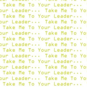 Take Me To Your Leader - White
