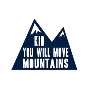 "6"" Kid you will move mountains - navy"
