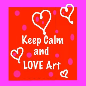 Keep Calm and Love Art