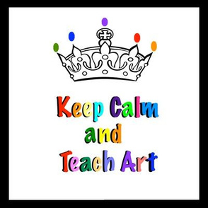 Keep Calm and Teach Art
