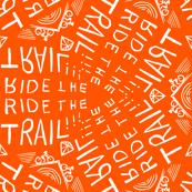 Ride the Trail! (Orange)