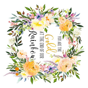"21""x18"" FQ / You are the Gold Quote / Florals 90 degrees"