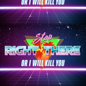 stop right there or i will kill you retro wave neon noir 1980s 1990s 80s 90s vintage memes new wave pop art pop culture coconut trees night sky stars warnings social media technology cyber cyberpunk Vaporwave sci fi science fiction fluorescent