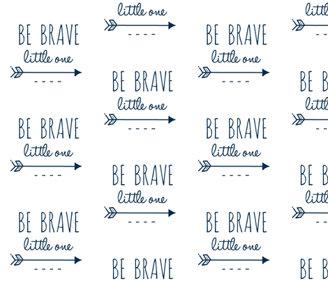 Be Brave Little One - Navy fabric by sugarpinedesign on Spoonflower - custom fabric