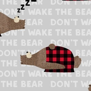 don't wake the bear - grey