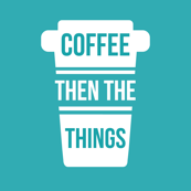 Coffee-Then-The-Things