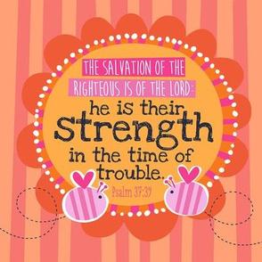 Bright Psalm 37:39 8x8