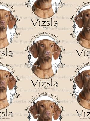 Life's Better Vizsla #1