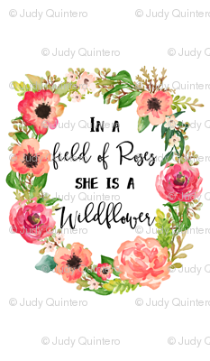 """21""""x36"""" Wildflower Quote / 2 to 1 yard of 42"""" Fabric"""