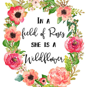 "21""x36"" Wildflower Quote / 2 to 1 yard of 42"" Fabric"