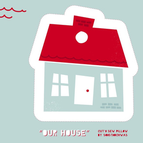 "Cut'n sew Pillow ""Our House"""