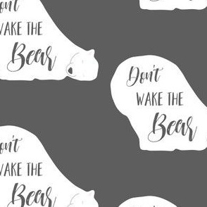"4"" Don't Wake the Bear Grey"
