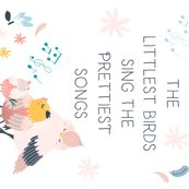 Rthe_littlest_birds_sing_the_prettiest_songs_shop_thumb