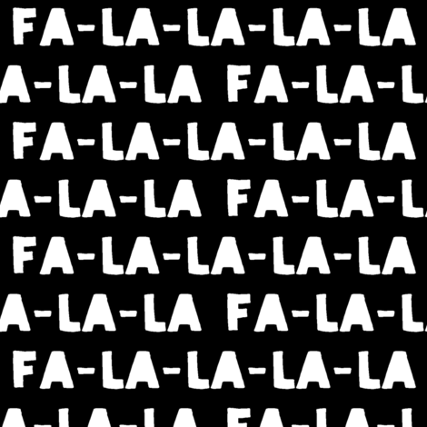 FA-LA-LA-LA-LA - monochrome - holiday fabric fabric by littlearrowdesign on Spoonflower - custom fabric