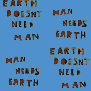 Man Needs Earth