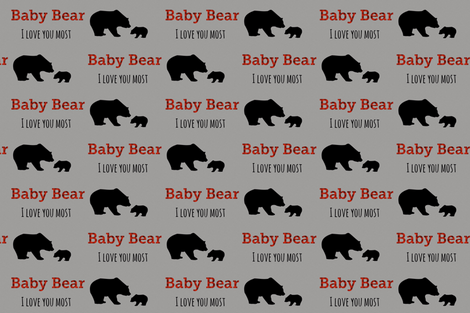 Gray scale - Baby Bear, I love you most fabric by moonsheets on Spoonflower - custom fabric