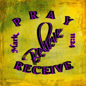 Pray believe receive