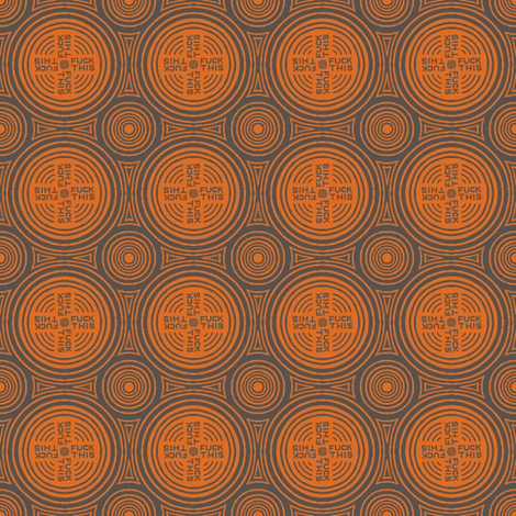 "Circles of ""fuck this"" fabric by secretbean on Spoonflower - custom fabric"