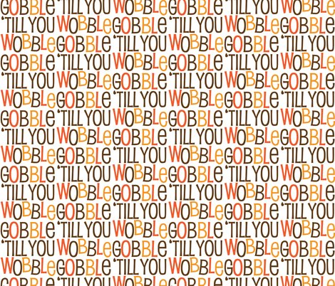 R4670813_rrrrrrrrrrrrrrrrrgobble_til_you_wobble_pattern__1_-01_shop_preview