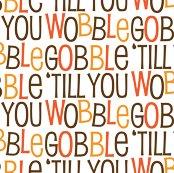 R4670813_rrrrrrrrrrrrrrrrrgobble_til_you_wobble_pattern__1_-01_shop_thumb