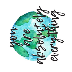 """You are absolutely everything (1yard- 42"""") - watercolor earth typography blanket"""