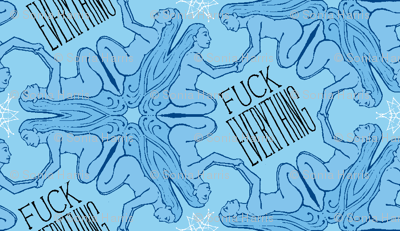 Fuck Everything - blue women