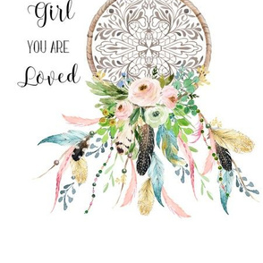 "9""x12"" Spring Time Dream Catcher - Beautiful Girl You are Loved  / NO REPEAT PRINT"