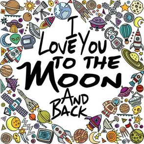 I Love You to the Moon and Back 8""