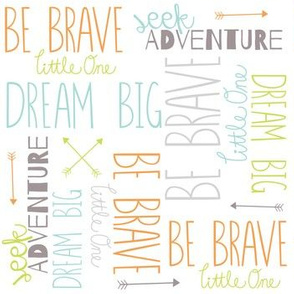 Be Brave + Dream Big + Seek Adventure Arrows