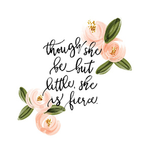 "42"" though she be but little she is fierce // blush watercolor rosette"