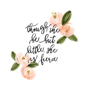 "54"" though she be but little she is fierce // blush watercolor rosette"