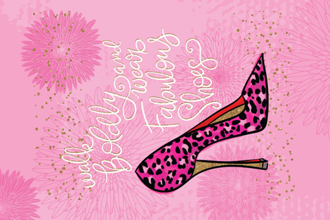 Walk Boldy and Wear Fabulous Shoes fabric by cynthiafrenette on Spoonflower - custom fabric
