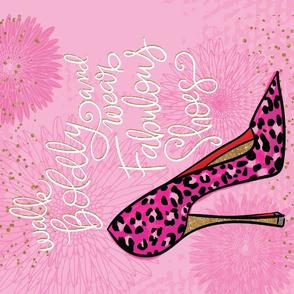Walk Boldy and Wear Fabulous Shoes