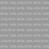 Hunting. Fishing. Loving Everyday // grey