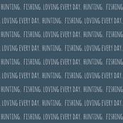 Hunting. Fishing. Loving Everyday // Slate