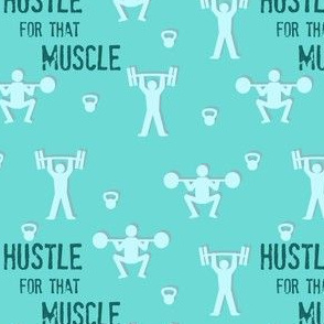 Hustle for that Muscle, gym and fitness, crossfit, weight lifting