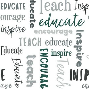 Teach Educate Encourage Inspire in Green/Gray