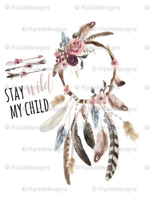 "27""x36"" // Stay Wild My Child"