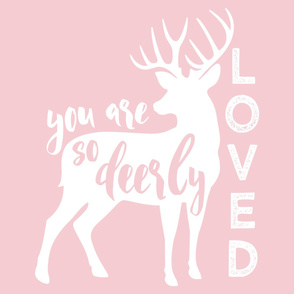 """27"""" layout - You are so deerly loved - C8"""