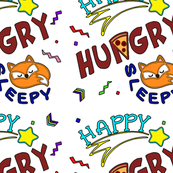 Happy Hungry Sleepy