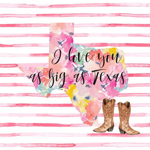 I Love You As Big as Texas // 18""