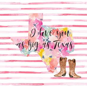 "I Love You As Big as Texas // 18"""