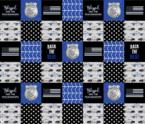 Police Patchwork - Blessed are the peacemakers - thin blue line - back the blue wholecloth fabric by littlearrowdesign on Spoonflower - custom fabric
