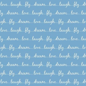 Dream... Love... Laugh... Fly... (on blue) - Best Friend 2 Coordinate for Girls GingerLous