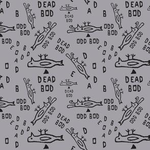 dead bod FQ grey