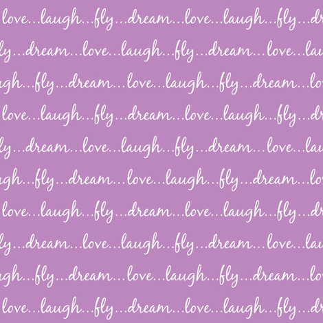 Dream... Love... Laugh... Fly... (on orchid) - Best Friend 2 Coordinate for Girls GingerLous fabric by gingerlous on Spoonflower - custom fabric