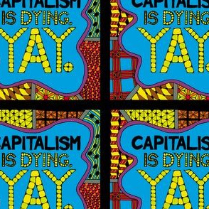 Capitalism is dying. Yay! - Bold