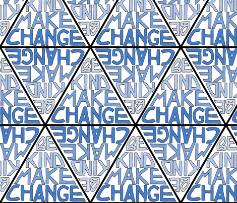 Be Kind, Make Change - Blue fabric by antieuclid on Spoonflower - custom fabric