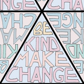 Be Kind, Make Change - Pastel